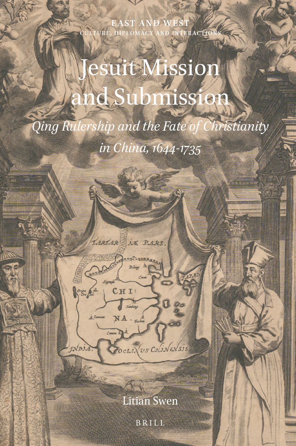Litian Swen, Jesuit mission and submission: Qing rulership and the fate of Christianity in China, 1644-1735 (2021)
